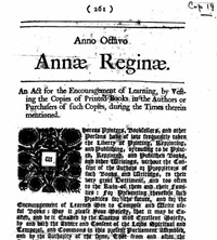 "The Statute of Anne, 1710: ""An Act for the Encouragement of Learning, by vesting the Copies of Printed Books in the Authors or purchasers of such Copies, during the Times therein mentioned."""
